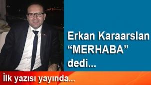 Erkan Karaarslan: Merhaba