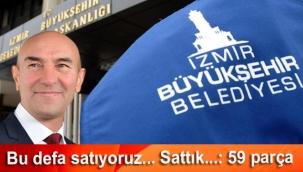 İzmir Büyükşehir Belediyesi 59 parça gayrimenkulünü daha satışa çıkardı!