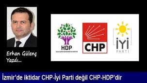İzmir'de iktidar CHP-İyi Parti değil CHP-HDP'dir