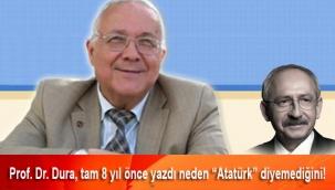 Prof. Dr. Cihan Dura: Kemal Kılıçdaroğlu yaptığı konuşmalarda Atatürk'ün adını anmamayı kural haline getirmiştir!