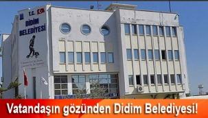 Sıradan vatandaşlar bile Didim Belediyesindeki yönetim anlayışına ad koyabiliyor artık!