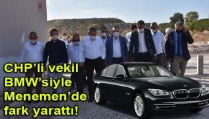 CHP'Lİ VEKİL BEDRİ SERTER, SON MODEL BE-EM-W'Sİ İLE MENEMEN'DE FARK YARATTI!