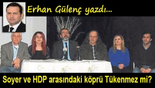 Soyer ve HDP arasındaki köprü Tükenmez mi?