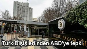 Türk Dışişleri'nden ABD'ye tepki