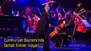 Cumhuriyet Bayramı'nda Sertab Erener rüzgarı
