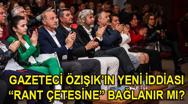 GAZETECİ ÖZIŞIK'TAN YENİ BİR 'RANT ÇETESİ' İDDİASI DAHA! BAŞKAN ATABAY VE ÖZNUR GÜNDOĞDU ARASINDAKİ...