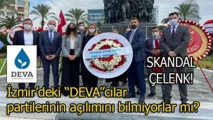 İzmir'deki 'DEVA'cılardan düşündüren ve acemice çelenk! Partilerinin açılımını bilmiyorlar mı?