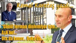 Kemal Karataş, Tunç Soyer'in İzmir'e ve İzmirliye olan aşkını irdeledi ve ekledi: