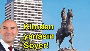 Kimden yanasın Soyer!