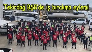 CHP'li Tekirdağ Büyükşehir Belediyesi'nde 2 bin 500 çalışandan iş bırakma eylemi