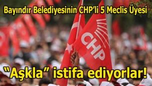 Bayındır'da deprem! CHP'li 5 Meclis Üyesi 'Aşk'la istifa ediyor...