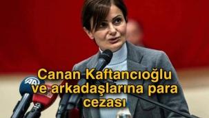Canan Kaftancıoğlu ve arkadaşlarına para cezası