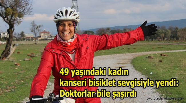 49 yaşındaki kadın kanseri bisiklet sevgisiyle yendi: Doktorlar bile şaşırdı