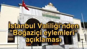 """İstanbul Valiliği'nden """"Boğaziçi eylemleri"""" açıklaması"""