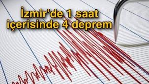 İzmir'de 1 saat içerisinde 4 deprem